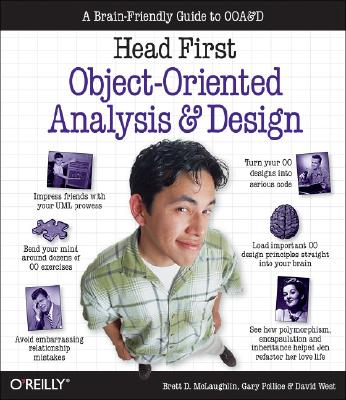 Head First Object-Oriented Analysis and Design By McLaughlin, Brett D./ Pollice, Gary/ West, David